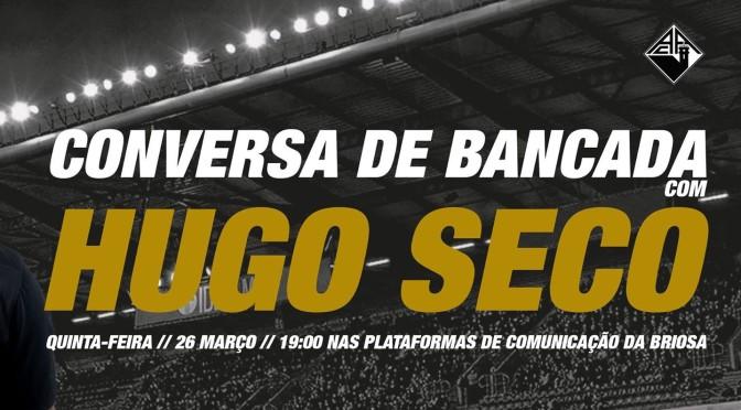 Conversa de Bancada com Hugo Seco