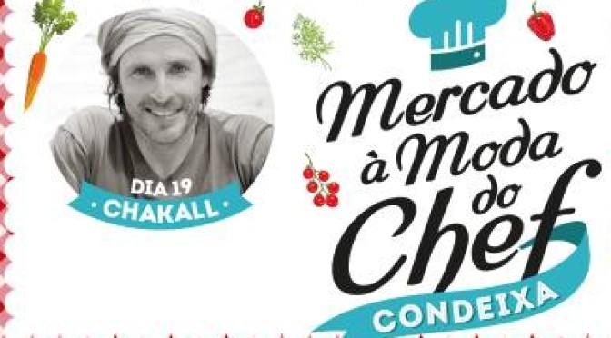"""""""Mercado à Moda do Chef"""" em Condeixa com ChaKall"""