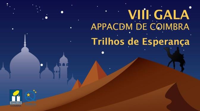 """VIII Gala Appacdm de Coimbra – """"Trilhos de Esperança"""""""