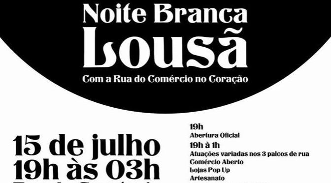 Noite Branca – Lousã – 15 de julho, entre as 19 e as 3 horas