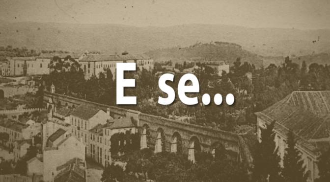 """""""E se…"""" – com a assinatura de Norberto Pires"""