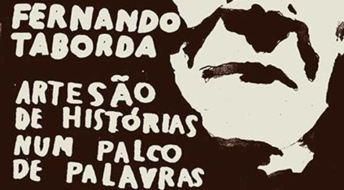 Fernando Taborda – artesão de histórias num palco de palavras
