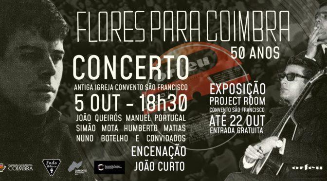 Flores para Coimbra – 50 anos