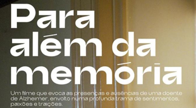 """FILME """"PARA ALÉM DA MEMÓRIA"""" – CASA DAS ARTES DE MIRANDA DO CORVO"""