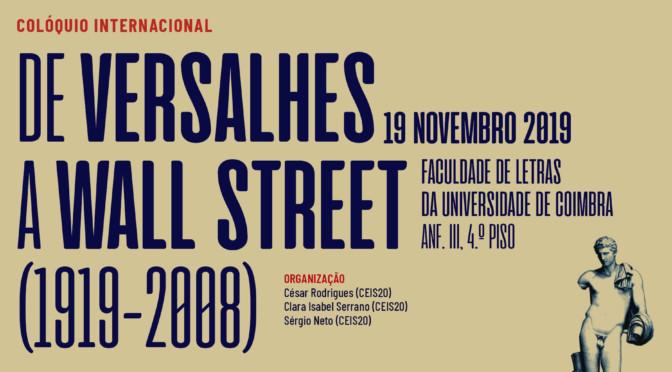 "Colóquio Internacional ""De Versalhes a Wall Street (1919-2008)"
