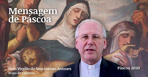 Mensagem de Páscoa do Bispo de Coimbra