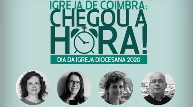 Igreja de Coimbra: Chegou a Hora!